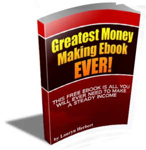 The Greatest Money Making Ebook EVER!